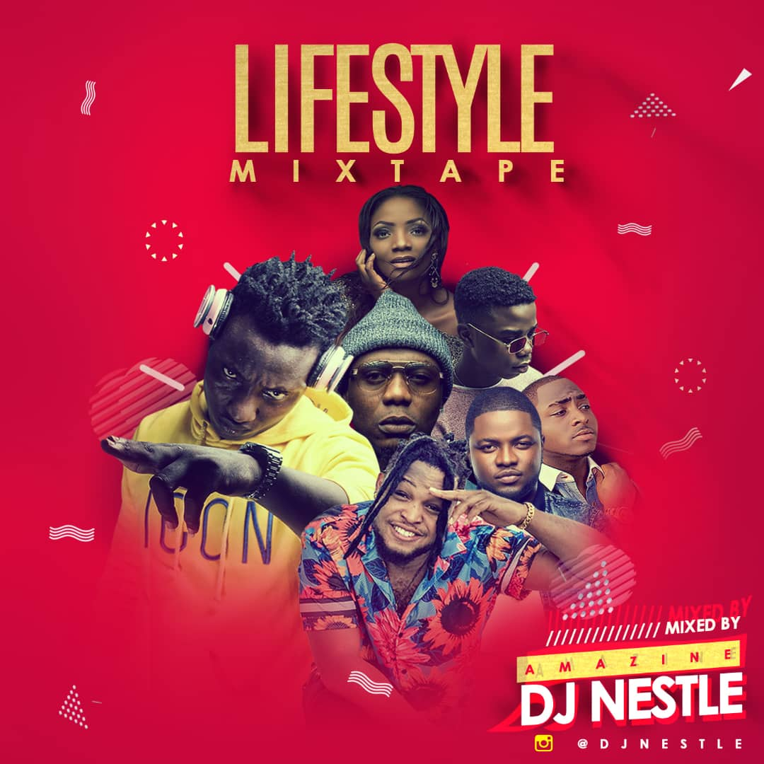 Downolad Dj Taki Taki Metro: DOWNLOAD MIXTAPE: Dj Nestle – LifeStyle Mixtape