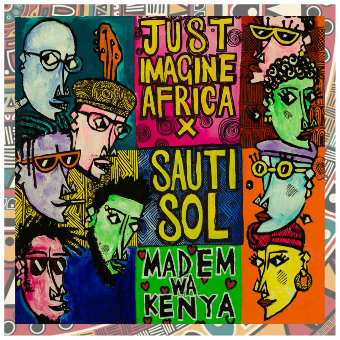 DOWNLOAD MP3: Just Imagine Africa – Madem Wa Kenya ft  Sauti Sol